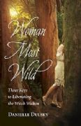 Woman Most Wild - Danielle Dulsky